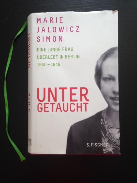 """""""Untergetaucht"""", Marie Jalowicz Simon"""